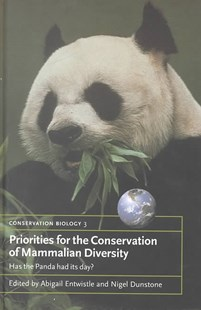 Priorities for the Conservation of Mammalian Diversity by Abigail Entwistle, Nigel Dunstone, Nigel Dunstone, Guy Cowlishaw, John Gittleman, Michael Samways, Rosie Woodroffe (9780521772792) - HardCover - Science & Technology Environment