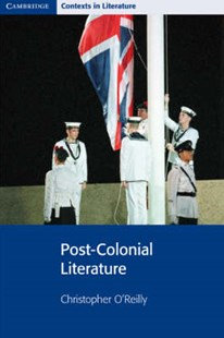 Post-Colonial Literature by Christopher O'Reilly, Christopher O'Reilly, Adrian Barlow (9780521775540) - PaperBack - Non-Fiction