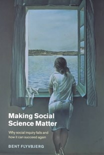 Making Social Science Matter by Bent Flyvbjerg, Steven Sampson, Steven Sampson (9780521775687) - PaperBack - Social Sciences Sociology
