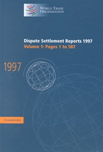 Dispute Settlement Reports 1997 by World Trade Organization (9780521780964) - HardCover - Business & Finance Ecommerce