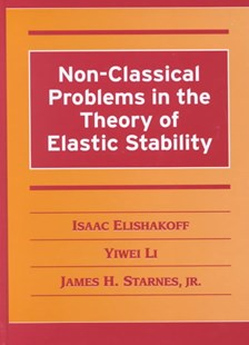 Non-Classical Problems in the Theory of Elastic Stability by Isaac Elishakoff, Yiwei Li, Jr, James H. Starnes, James H. Starnes (9780521782104) - HardCover - Science & Technology Engineering