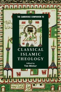 The Cambridge Companion to Classical Islamic Theology by Tim Winter, Tim Winter (9780521785495) - PaperBack - History Middle Eastern
