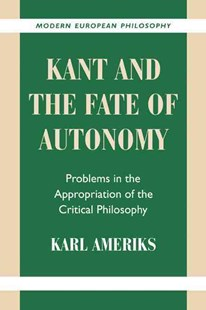 Kant and the Fate of Autonomy by Karl Ameriks, Karl Ameriks, Robert B. Pippin (9780521786140) - PaperBack - Philosophy Modern