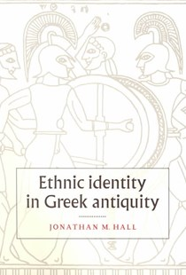 Ethnic Identity in Greek Antiquity by Jonathan M. Hall, Jonathan M. Hall (9780521789998) - PaperBack - History Ancient & Medieval History