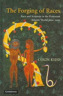 The Forging of Races by Colin Kidd, Colin Kidd (9780521793247) - HardCover - History European