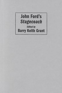 John Ford's Stagecoach by Barry Keith Grant, Barry Keith Grant (9780521793315) - HardCover - Entertainment Film Theory