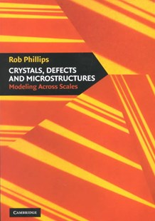 Crystals, Defects and Microstructures by Rob Phillips, Rob Phillips (9780521793575) - PaperBack - Science & Technology Chemistry