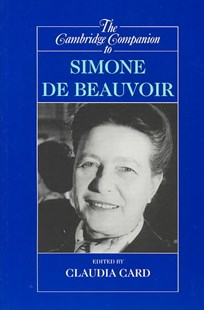 The Cambridge Companion to Simone de Beauvoir by Claudia Card, Claudia Card (9780521794299) - PaperBack - Philosophy Modern