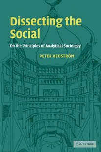 Dissecting the Social by Peter Hedstrom, Peter Hedstrom (9780521796675) - PaperBack - Politics Political Issues