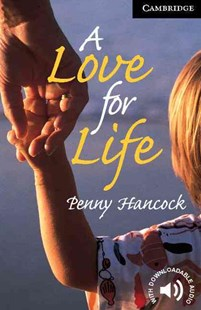A Love for Life Level 6 by Penny Hancock, Penny Hancock, Philip Prowse (9780521799461) - PaperBack - Modern & Contemporary Fiction General Fiction