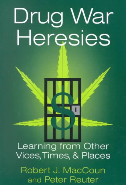 Drug War Heresies
