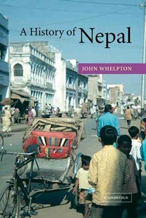 A History of Nepal by John Whelpton, John Whelpton (9780521800266) - HardCover - History Asia
