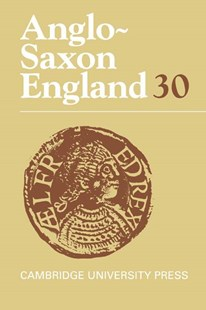 Anglo-Saxon England: Volume 30 by Michael Lapidge, Malcolm Godden, Simon Keynes, Malcolm R. Godden (9780521802109) - HardCover - History Ancient & Medieval History