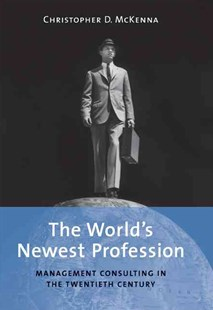 The World's Newest Profession by Christopher D. McKenna, Christopher D. McKenna (9780521810395) - HardCover - Business & Finance Organisation & Operations