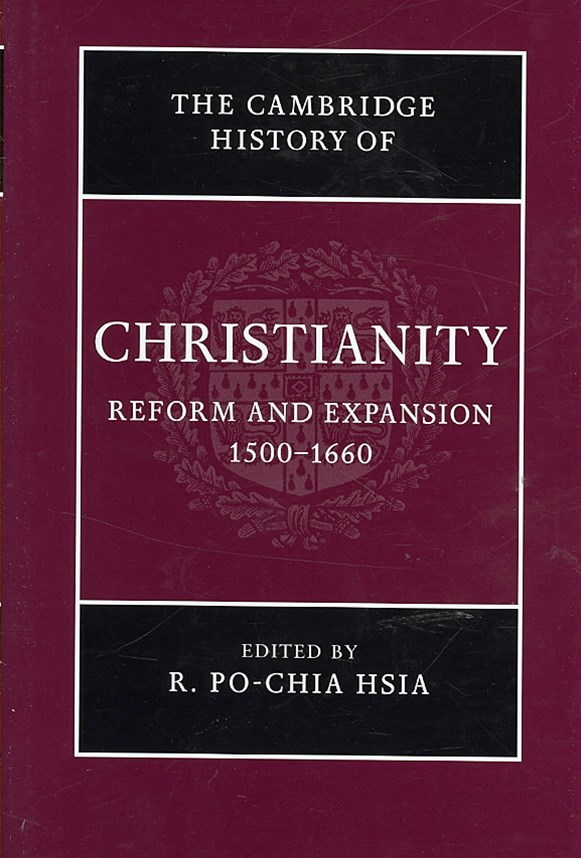 The Cambridge History of Christianity: Volume 6, Reform and Expansion 1500–1660