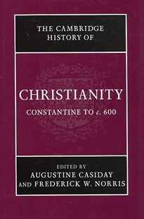 The Cambridge History of Christianity: Volume 2, Constantine to c.600 by Augustine Casiday, Frederick W. Norris, Frederick W. Norris, Augustine Casiday (9780521812443) - HardCover - History Ancient & Medieval History