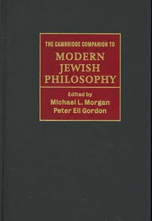 The Cambridge Companion to Modern Jewish Philosophy by Michael L. Morgan, Peter Eli Gordon, Peter Eli Gordon (9780521813129) - HardCover - Biographies General Biographies