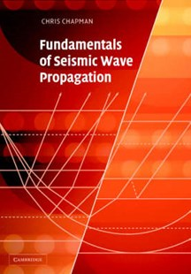 Fundamentals of Seismic Wave Propagation by Chris Chapman, Christopher C. Chapman (9780521815383) - HardCover - Science & Technology Environment