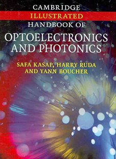 Cambridge Illustrated Handbook of Optoelectronics and Photonics by Safa Kasap, Harry Ruda, Yann Boucher, Yann Boucher (9780521815963) - HardCover - Science & Technology Engineering