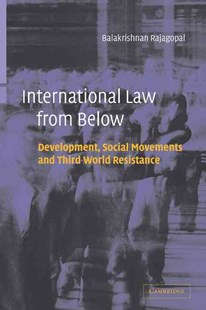 International Law from Below by Balakrishnan Rajagopal, Balakrishnan Rajagopal (9780521816465) - HardCover - Business & Finance Ecommerce