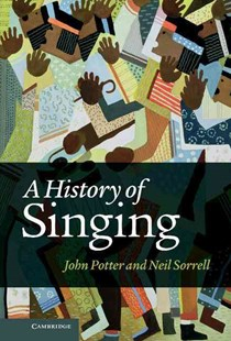 A History of Singing by John Potter, Neil Sorrell, Neil Sorrell (9780521817059) - HardCover - Entertainment Music General