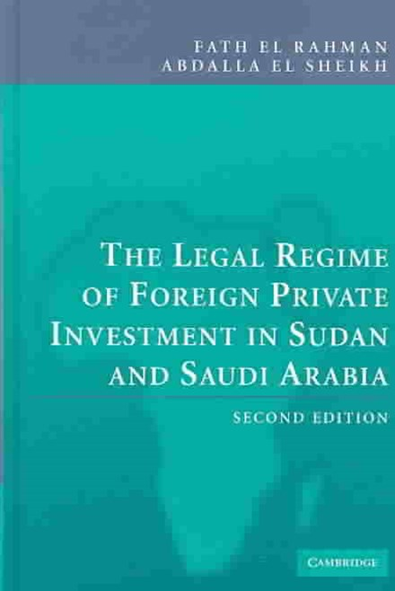 The Legal Regime of Foreign Private Investment in Sudan and Saudi Arabia