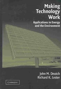 Making Technology Work by John M. Deutch, Richard K. Lester, Richard K. Lester (9780521818575) - HardCover - Business & Finance Ecommerce
