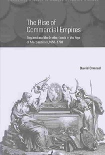 The Rise of Commercial Empires by David Ormrod, David Ormrod, Charles Feinstein, Patrick O'Brien, Barry Supple, Peter Temin, Gianni Toniolo (9780521819268) - HardCover - Business & Finance Ecommerce
