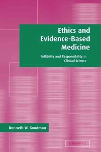 Ethics and Evidence-Based Medicine by Kenneth W. Goodman (9780521819336) - HardCover - Reference Medicine