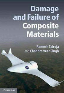 Damage and Failure of Composite Materials by Ramesh Talreja, Chandra Veer Singh, Kristopher Gamstedt, Chandra Veer Singh (9780521819428) - HardCover - Science & Technology Engineering