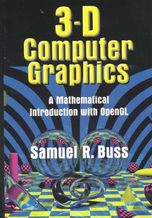 3D Computer Graphics by Samuel R. Buss, Samuel R. Buss (9780521821032) - HardCover - Computing Program Guides