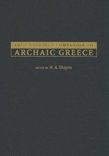 The Cambridge Companion to Archaic Greece by H. A. Shapiro, H. A. Shapiro (9780521822008) - HardCover - History Ancient & Medieval History