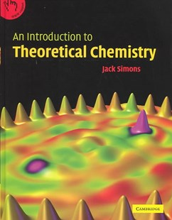 An Introduction to Theoretical Chemistry by Jack Simons, Jack Simons (9780521823609) - HardCover - Science & Technology Chemistry
