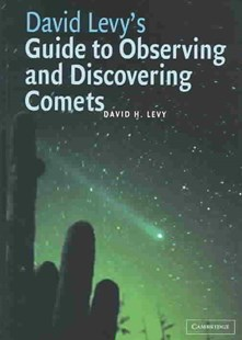 David Levy's Guide to Observing and Discovering Comets by David H. Levy, David H. Levy (9780521826563) - HardCover - Science & Technology Astronomy