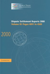 Dispute Settlement Reports 2000: Volume 9, Pages 4091-4589 by World Trade Organization (9780521828550) - HardCover - Business & Finance Ecommerce
