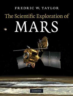 The Scientific Exploration of Mars by Fredric W. Taylor, Daniel McCleese (9780521829564) - HardCover - Science & Technology Astronomy