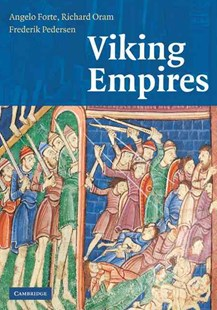 Viking Empires by Angelo Forte, Richard Oram, Frederik Pedersen (9780521829922) - HardCover - History Ancient & Medieval History