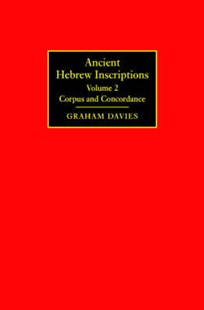 Ancient Hebrew Inscriptions: Volume 2 by Graham Davies, J. K. Aitken, D. R. de Lacey, P. A. Smith, J. Squirrel (9780521829991) - HardCover - History Ancient & Medieval History