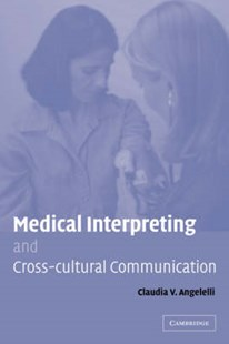 Medical Interpreting and Cross-cultural Communication by Claudia V. Angelelli (9780521830263) - HardCover - Language