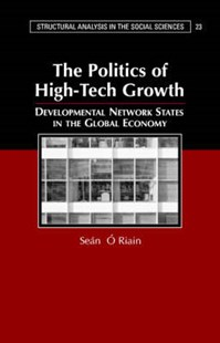 The Politics of High Tech Growth by Sean O'Riain, Mark Granovetter (9780521830737) - HardCover - Business & Finance Careers
