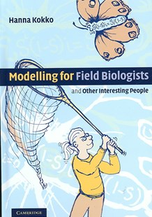 Modelling for Field Biologists and Other Interesting People by Hanna Kokko (9780521831321) - HardCover - Reference Medicine