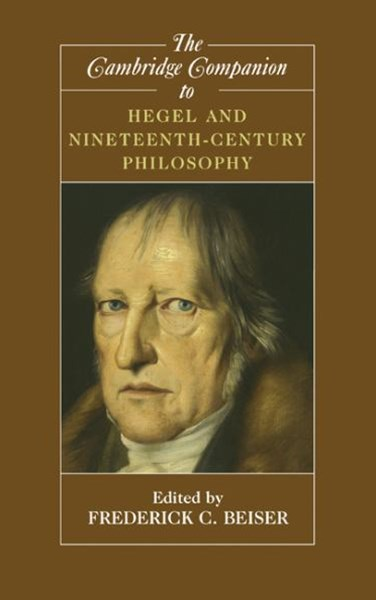 The Cambridge Companion to Hegel and Nineteenth-Century Philosophy