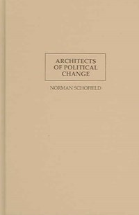 Architects of Political Change by Norman Schofield, Randall Calvert, Thrainn Eggertsson (9780521832021) - HardCover - Business & Finance Ecommerce