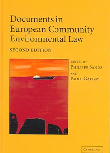 Documents in European Community Environmental Law by Philippe Sands, Paolo Galizzi (9780521833035) - HardCover - Politics Political Issues