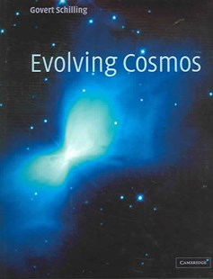 Evolving Cosmos by Govert Schilling (9780521833257) - HardCover - Science & Technology Astronomy