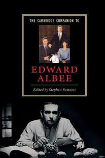The Cambridge Companion to Edward Albee by Stephen Bottoms (9780521834551) - HardCover - Poetry & Drama Plays