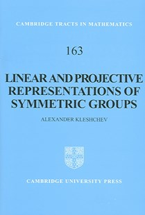 Linear and Projective Representations of Symmetric Groups by Alexander Kleshchev, B. Bollobas, W. Fulton, A. Katok, F. Kirwan, P. Sarnak, B. Simon (9780521837033) - HardCover - Science & Technology Mathematics
