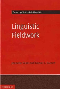 Linguistic Fieldwork by Jeanette Sakel, Daniel L. Everett (9780521837279) - HardCover - Reference