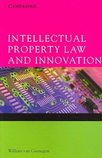 Intellectual Property Law and Innovation by William van Caenegem, William Van Caenegem (9780521837576) - PaperBack - Reference Law