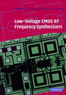Low-Voltage CMOS RF Frequency Synthesizers by Howard Cam Luong, Gerry Chi Tak Leung, Howard C. Luong, Gerry C. T. Leung (9780521837774) - HardCover - Science & Technology Engineering